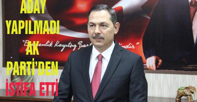 UYSAL AK PARTİ'DEN İSTİFA ETTİ
