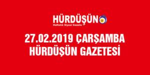 27 Şubat 2019 Hürdüşün Gazetesi