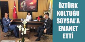 ÖZTÜRK KOLTUĞU SOYSAL'A EMANET ETTİ
