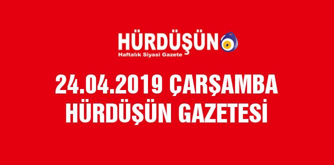 24.04.2019 HÜRDÜŞÜN GAZETESİ