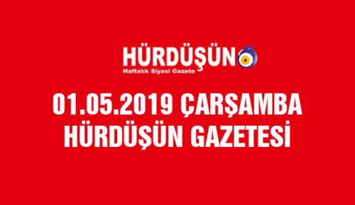 01.05.2019 HÜRDÜŞÜN GAZETESİ