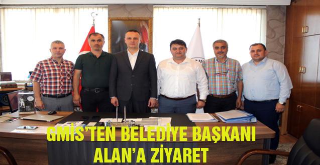 GMİS'TEN BELEDİYE BAŞKANI ALAN'A ZİYARET