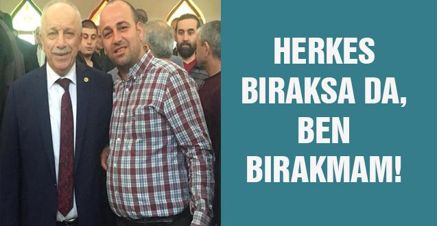 HERKES BIRAKSA DA, BEN BIRAKMAM!