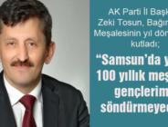 """""""SAMSUN'DA YANAN 100 YILLIK MEŞALEYİ GENÇLERİMİZ SÖNDÜRMEYECEK"""""""