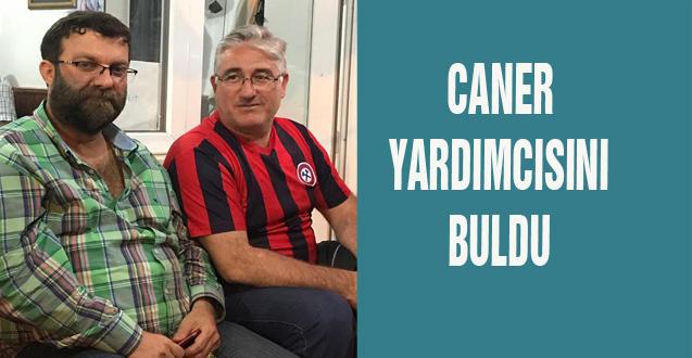 CANER YARDIMCISINI BULDU