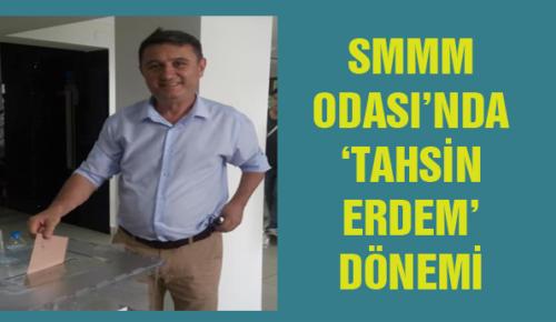 SMMM ODASI'NDA 'TAHSİN ERDEM' DÖNEMİ