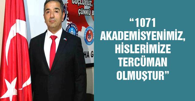 """""""1071 AKADEMİSYENİMİZ, HİSLERİMİZE TERCÜMAN OLMUŞTUR"""""""
