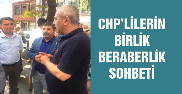CHP'LİLERİN BİRLİK BERABERLİK SOHBETİ