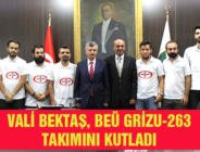 VALİ BEKTAŞ, BEÜ GRİZU-263 TAKIMINI KUTLADI