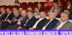 20'NCİ ÇALIŞMA EKONOMİSİ KONGRESİ YAPILDI