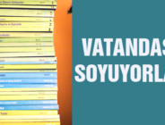VATANDAŞI SOYUYORLAR