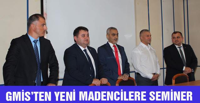 GMİS'TEN YENİ MADENCİLERE SEMİNER