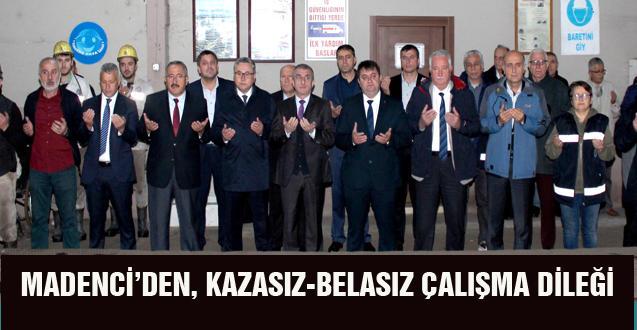 MADENCİ'DEN, KAZASIZ-BELASIZ ÇALIŞMA DİLEĞİ