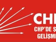 CHP'DE ŞOK GELİŞME!