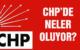 CHP'DE NELER OLUYOR?