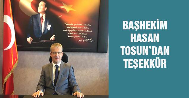 BAŞHEKİM HASAN TOSUN'DAN TEŞEKKÜR