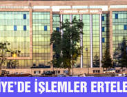 ADLİYE'DE İŞLEMLER ERTELENDİ