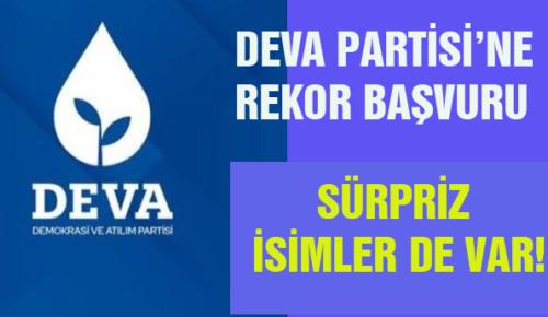 DEVA PARTİSİ'NE REKOR BAŞVURU
