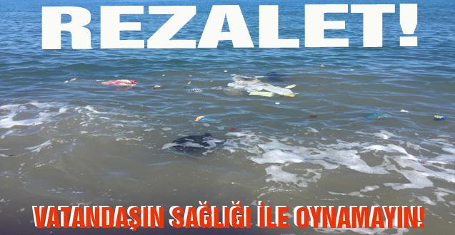 DENİZLER, SAHİLLER PİSLİK YUVASI!