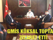 GMİS KÖKSAL TOPTAN'I ZİYARET ETTİ