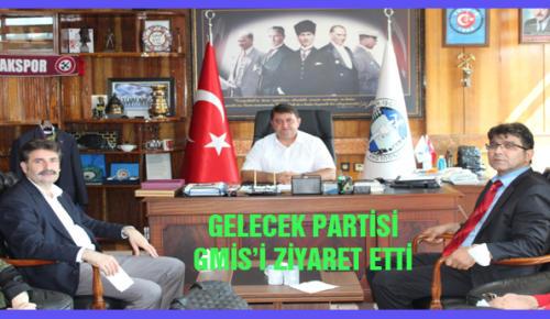 GELECEK PARTİSİ GMİS'İ ZİYARET ETTİ