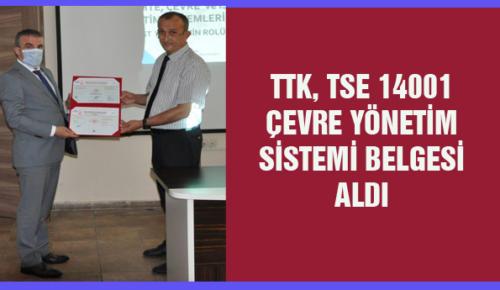 TTK, TSE 14001 ÇEVRE YÖNETİM SİSTEMİ BELGESİ ALDI