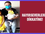 HAYIRSEVERLERİN DİKKATİNE!