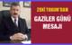 ZEKİ TOSUN'DAN GAZİLER GÜNÜ MESAJI