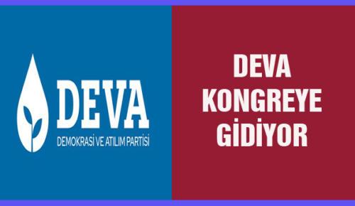 DEVA KONGREYE GİDİYOR