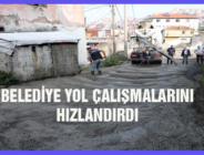 BELEDİYE YOL ÇALIŞMALARINI HIZLANDIRDI