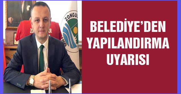 BELEDİYE'DEN YAPILANDIRMA UYARISI