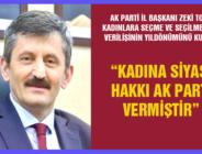 """""""KADINA SİYASİ HAKKI AK PARTİ VERMİŞTİR"""""""