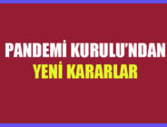 PANDEMİ KURULU'NDAN YENİ KARARLAR