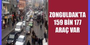 ZONGULDAK'TA 159 BİN 177 ARAÇ VAR