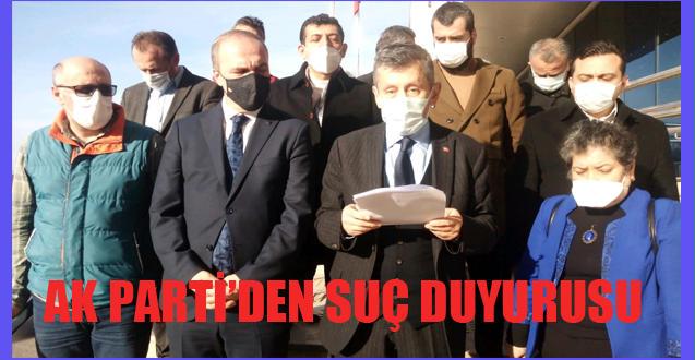 AK PARTİ'DEN SUÇ DUYURUSU