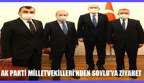 AK PARTİ MİLLETVEKİLLERİ'NDEN SOYLU'YA ZİYARET