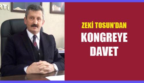 ZEKİ TOSUN'DAN KONGREYE DAVET