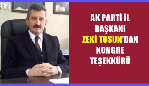 AK PARTİ İL BAŞKANI ZEKİ TOSUN'DAN KONGRE TEŞEKKÜRÜ