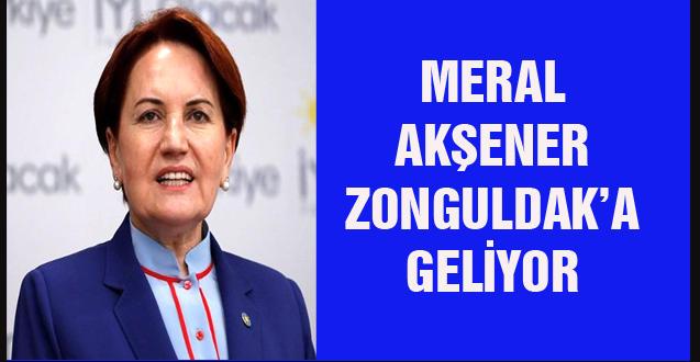 MERAL AKŞENER ZONGULDAK'A GELİYOR