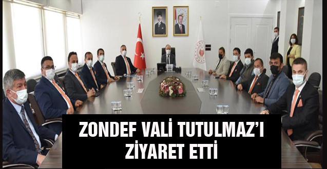 ZONDEF VALİ TUTULMAZ'I ZİYARET ETTİ
