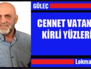 CENNET VATANIN KİRLİ YÜZLERİ!