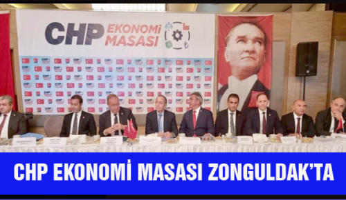 CHP EKONOMİ MASASI ZONGULDAK'TA TOPLANDI