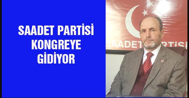 SAADET PARTİSİ KONGREYE GİDİYOR