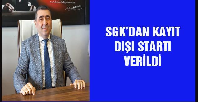 SGK'DAN KAYIT DIŞI STARTI VERİLDİ